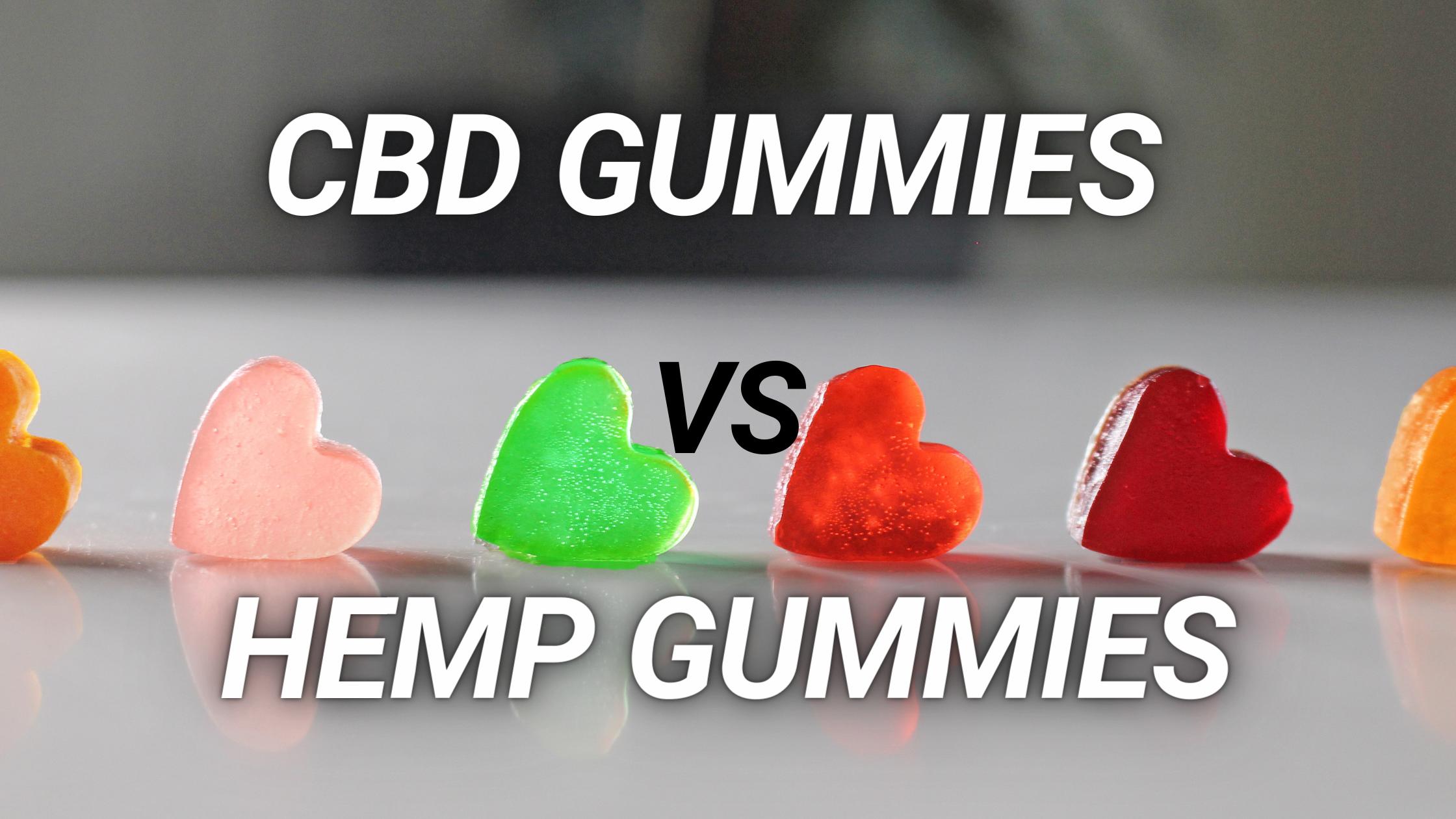 CBD GUMMIES VS HEMP GUMMIES