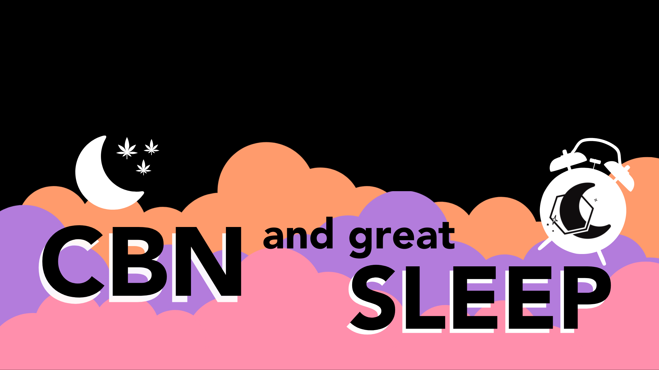 CBN AND GREAT SLEEP Blog Banner