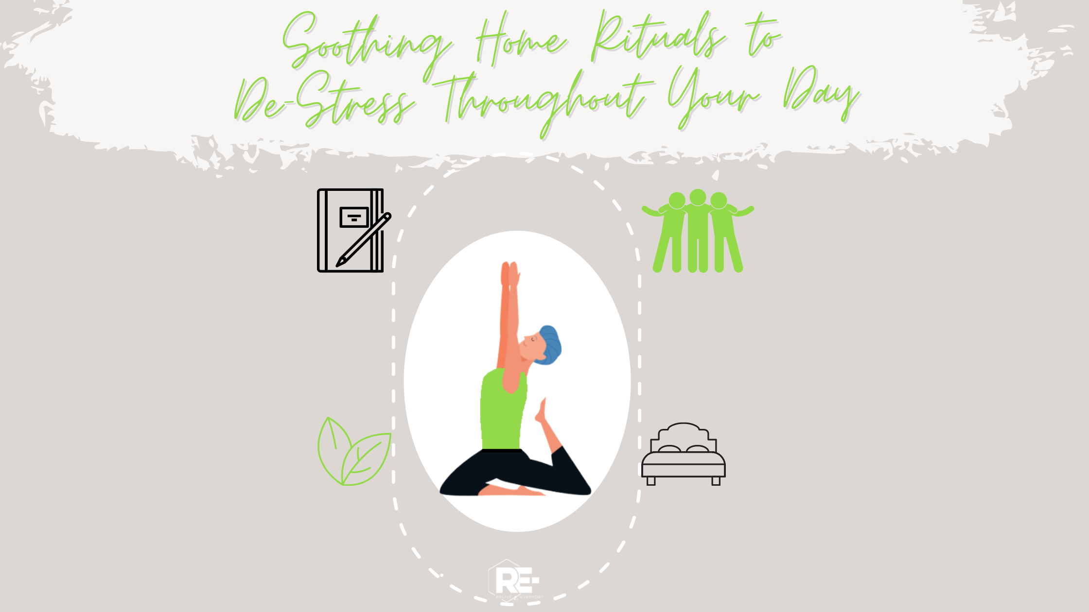 Soothing Home Rituals to De-Stress Throughout Your Day Blog Banner