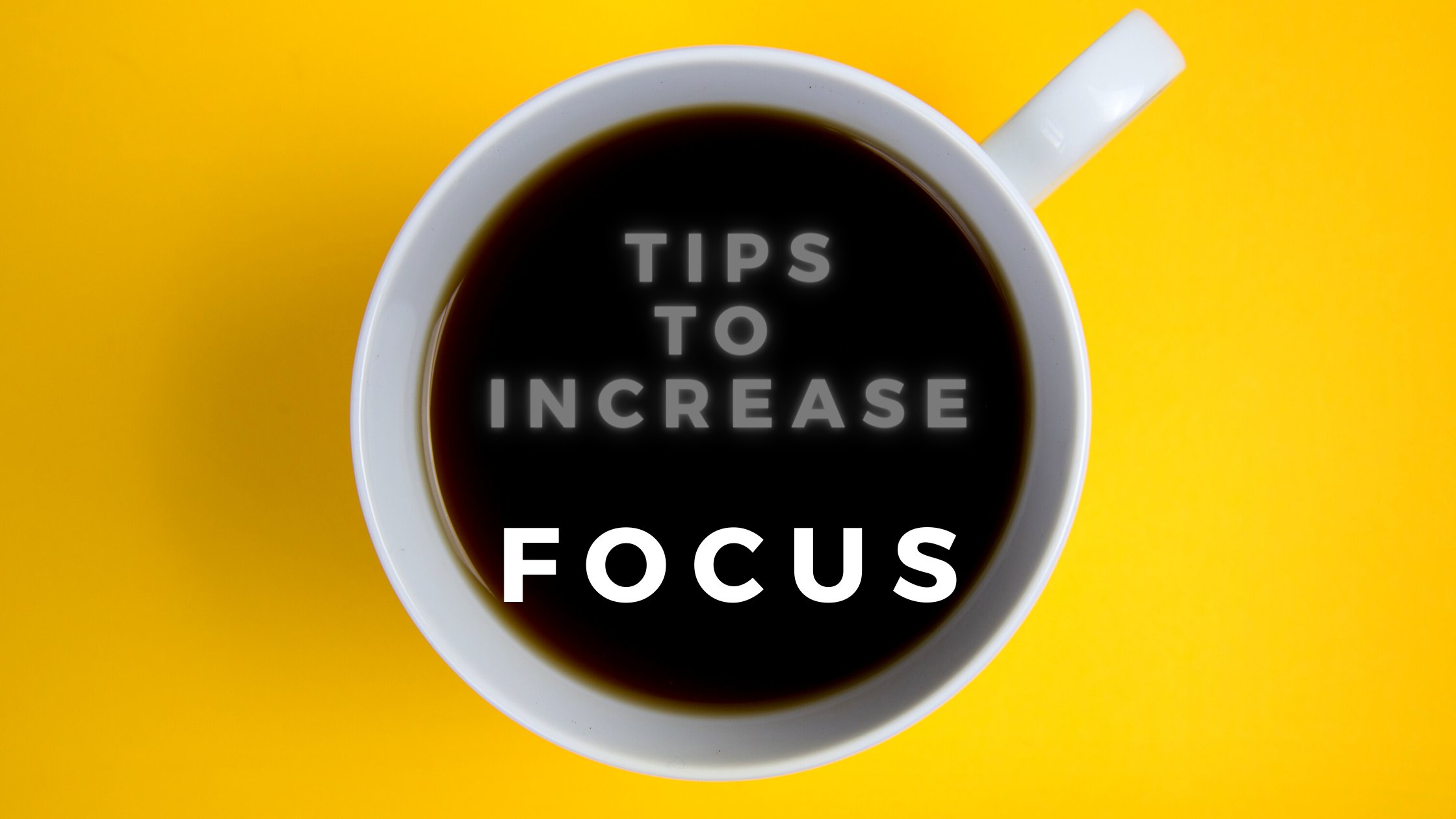 TIPS TO IMPROVE FOCUS THROUGHOUT YOUR DAY Blog Header