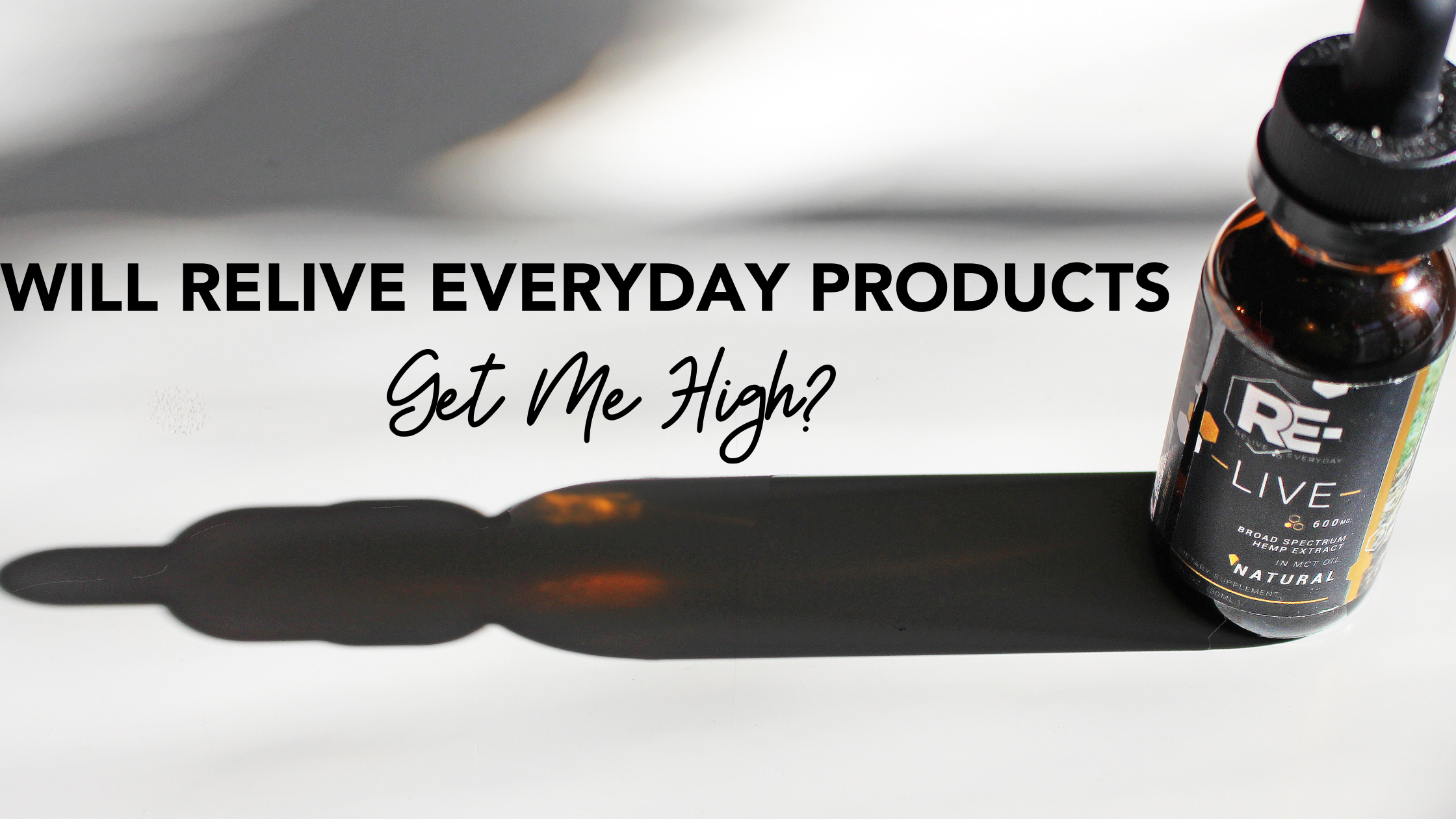 WILL RELIVE EVERYDAY PRODUCTS GET ME HIGH Blog Banner